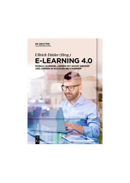 Abbildung von Dittler | E-Learning 4.0 | 1. Auflage | 2017 | beck-shop.de