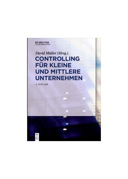 Abbildung von Müller (Hrsg.)   Controlling für kleine und mittlere Unternehmen   2., überarbeitete und erweiterte Auflage   2017