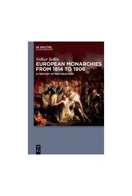 Abbildung von Sellin | European Monarchies from 1814 to 1906 | 1. Auflage | 2017 | beck-shop.de