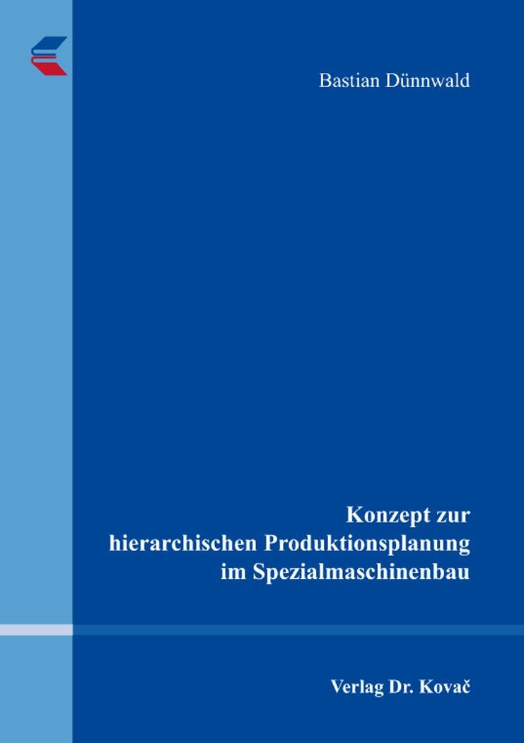 Konzept zur hierarchischen Produktionsplanung im Spezialmaschinenbau | Dünnwald, 2017 | Buch (Cover)