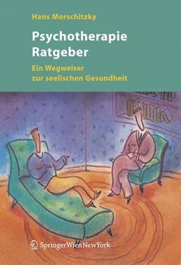 Abbildung von Morschitzky | Psychotherapie Ratgeber | 2006 | Ein Wegweiser zur seelischen G...