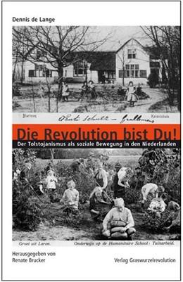 Abbildung von de Lange / Brucker | Die Revolution bist Du! | 1. Auflage | 2016 | beck-shop.de