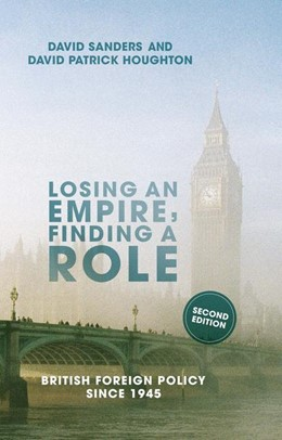 Abbildung von Sanders / Houghton | Losing an Empire, Finding a Role | 2nd ed. 2017. 2017 | 2017 | British Foreign Policy Since 1...