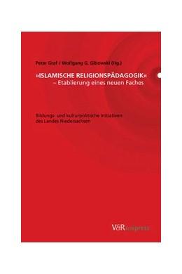 Abbildung von Gibowski / Graf   'Islamische Religionspädagogik' – Etablierung eines neuen Faches   2007   Bildungs- und kulturpolitische...