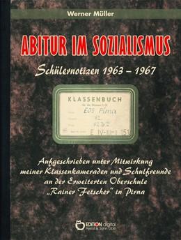 Abbildung von Müller | Abitur im Sozialismus | 2016 | Schülernotizen 1963 - 1967