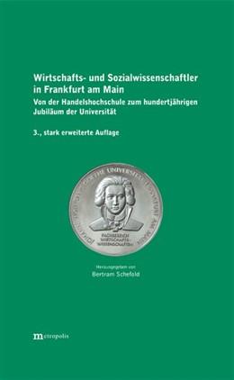 Abbildung von Schefold | Wirtschafts- und Sozialwissenschaftler in Frankfurt am Main | 3., stark erweiterte Auflage | 2016 | Von der Handelshochschule zum ...