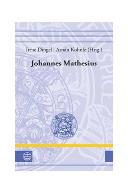Abbildung von Dingel / Kohnle   Johannes Mathesius (1504-1565)   2017   Rezeption und Verbreitung der ...