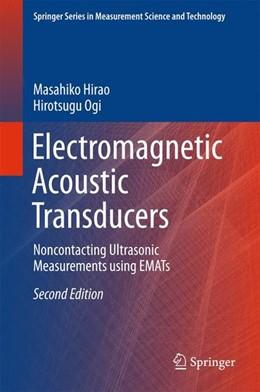 Abbildung von Hirao / Ogi | Electromagnetic Acoustic Transducers | 2nd ed. 2017 | 2016 | Noncontacting Ultrasonic Measu...
