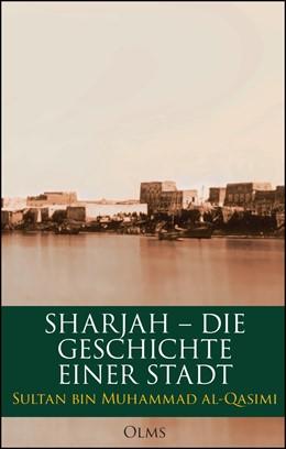 Abbildung von Al-Qasimi | Sharjah – Die Geschichte einer Stadt | 1. Auflage | 2016 | beck-shop.de