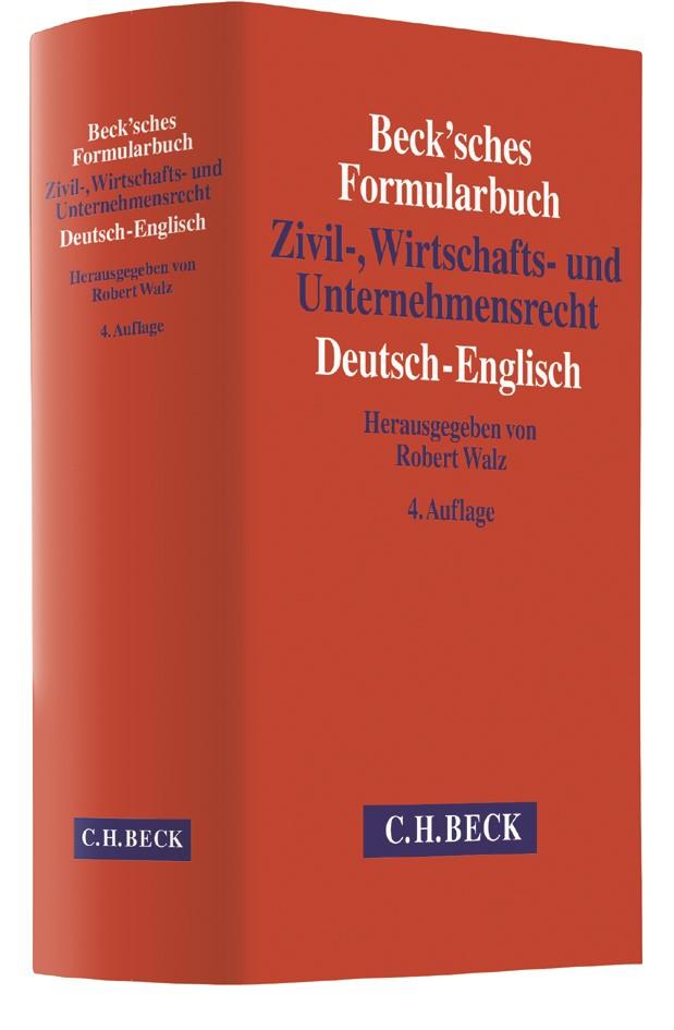 Beck'sches Formularbuch Zivil-, Wirtschafts- und Unternehmensrecht: Deutsch-Englisch | 4., überarbeitete und erweiterte Auflage, 2017 | Buch (Cover)