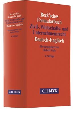 Abbildung von Beck'sches Formularbuch Zivil-, Wirtschafts- und Unternehmensrecht: Deutsch-Englisch | 4., überarbeitete und erweiterte Auflage | 2018