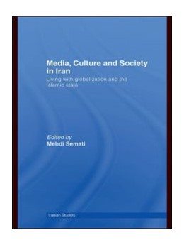 Abbildung von Semati | Media, Culture and Society in Iran | 2007 | Living with Globalization and ...