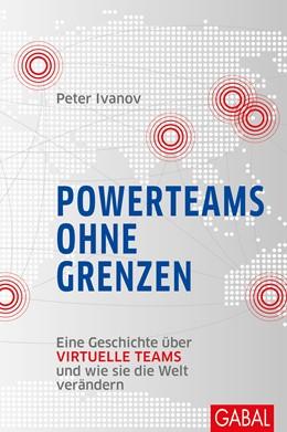 Abbildung von Ivanov | Powerteams ohne Grenzen | 1. Auflage | 2017 | beck-shop.de
