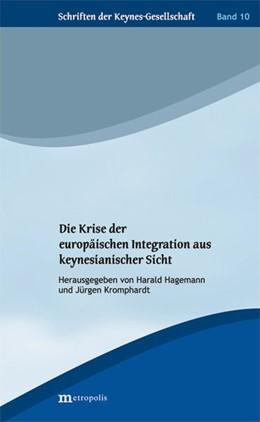 Abbildung von Hagemann / Kromphardt | Die Krise der europäischen Integration aus keynesianischer Sicht | 1. Auflage | 2017 | beck-shop.de