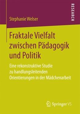 Abbildung von Welser | Fraktale Vielfalt zwischen Pädagogik und Politik | 1. Aufl. 2017 | 2016 | Eine rekonstruktive Studie zu ...