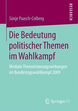 Abbildung von Paasch-Colberg | Die Bedeutung politischer Themen im Wahlkampf | 1. Auflage | 2016 | beck-shop.de