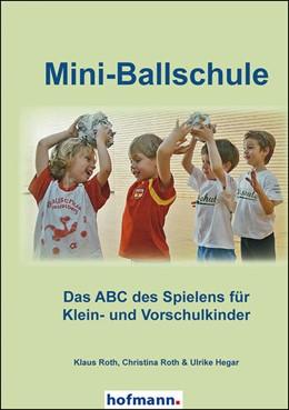 Abbildung von Roth / Hegar | Mini-Ballschule | 2. Auflage | 2016 | beck-shop.de