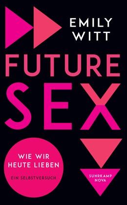 Abbildung von Witt   Future Sex   2017   Wie wir heute lieben. Ein Selb...