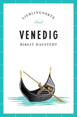 Abbildung von Haustedt | Venedig - Lieblingsorte | 1. Auflage | 2017 | beck-shop.de