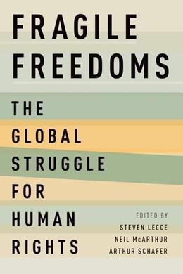 Abbildung von Lecce / McArthur / Schafer | Fragile Freedoms | 2017 | The Global Struggle for Human ...