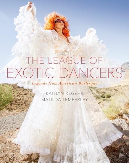 Abbildung von Regehr / Temperley   The League of Exotic Dancers   2017