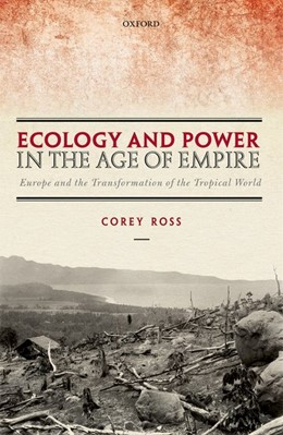Abbildung von Ross | Ecology and Power in the Age of Empire | 2017 | Europe and the Transformation ...