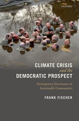 Abbildung von Fischer | Climate Crisis and the Democratic Prospect | 2017 | Participatory Governance in Su...