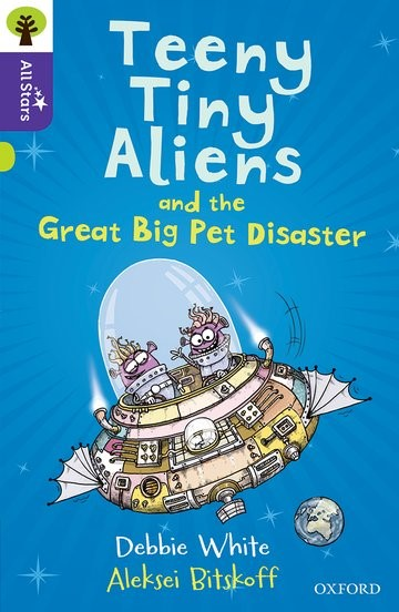 Abbildung von White | Oxford Reading Tree All Stars: Oxford Level 11: Teeny Tiny Aliens and the Great Big Pet Disaster | 2017