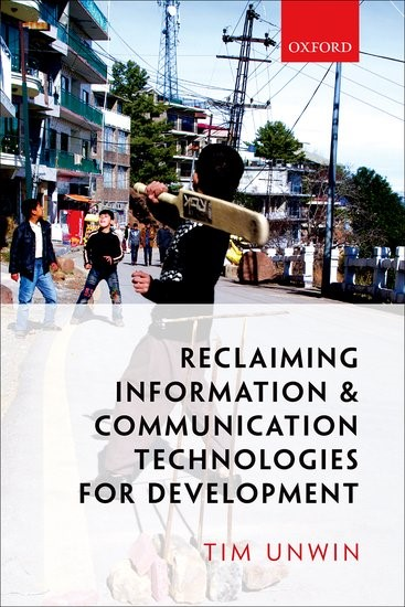 Abbildung von Unwin | Reclaiming Information and Communication Technologies for Development | 2017