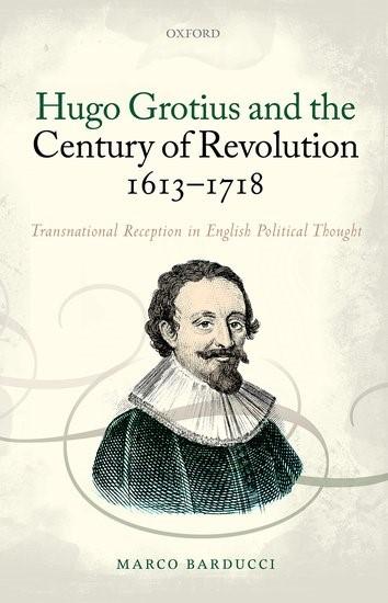 Abbildung von Barducci | Hugo Grotius and the Century of Revolution, 1613-1718 | 2017