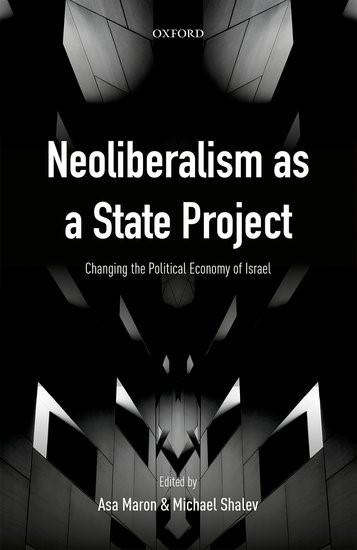 Abbildung von Maron / Shalev   Neoliberalism as a State Project   2017
