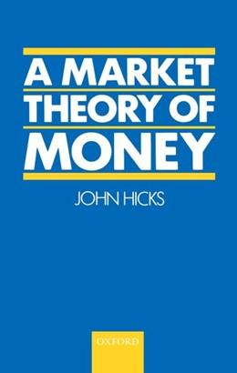Abbildung von Hicks | A Market Theory of Money | 2017