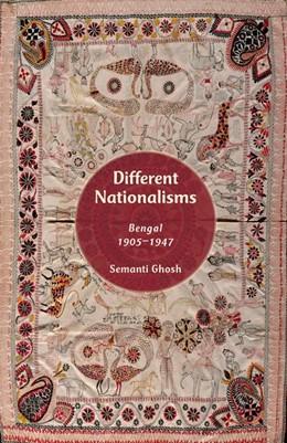 Abbildung von Ghosh | Different Nationalisms | 2016 | Bengal, 1905-1947