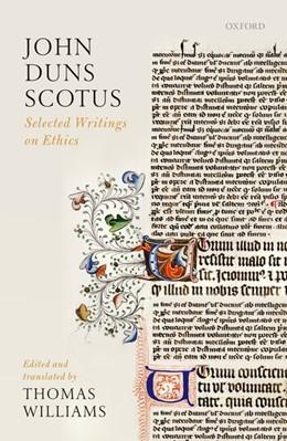 Abbildung von Williams   John Duns Scotus   2017   Selected Writings on Ethics