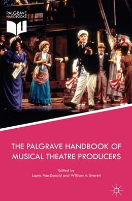 Abbildung von MacDonald / Everett | The Palgrave Handbook of Musical Theatre Producers | 1. Auflage | 2017 | beck-shop.de