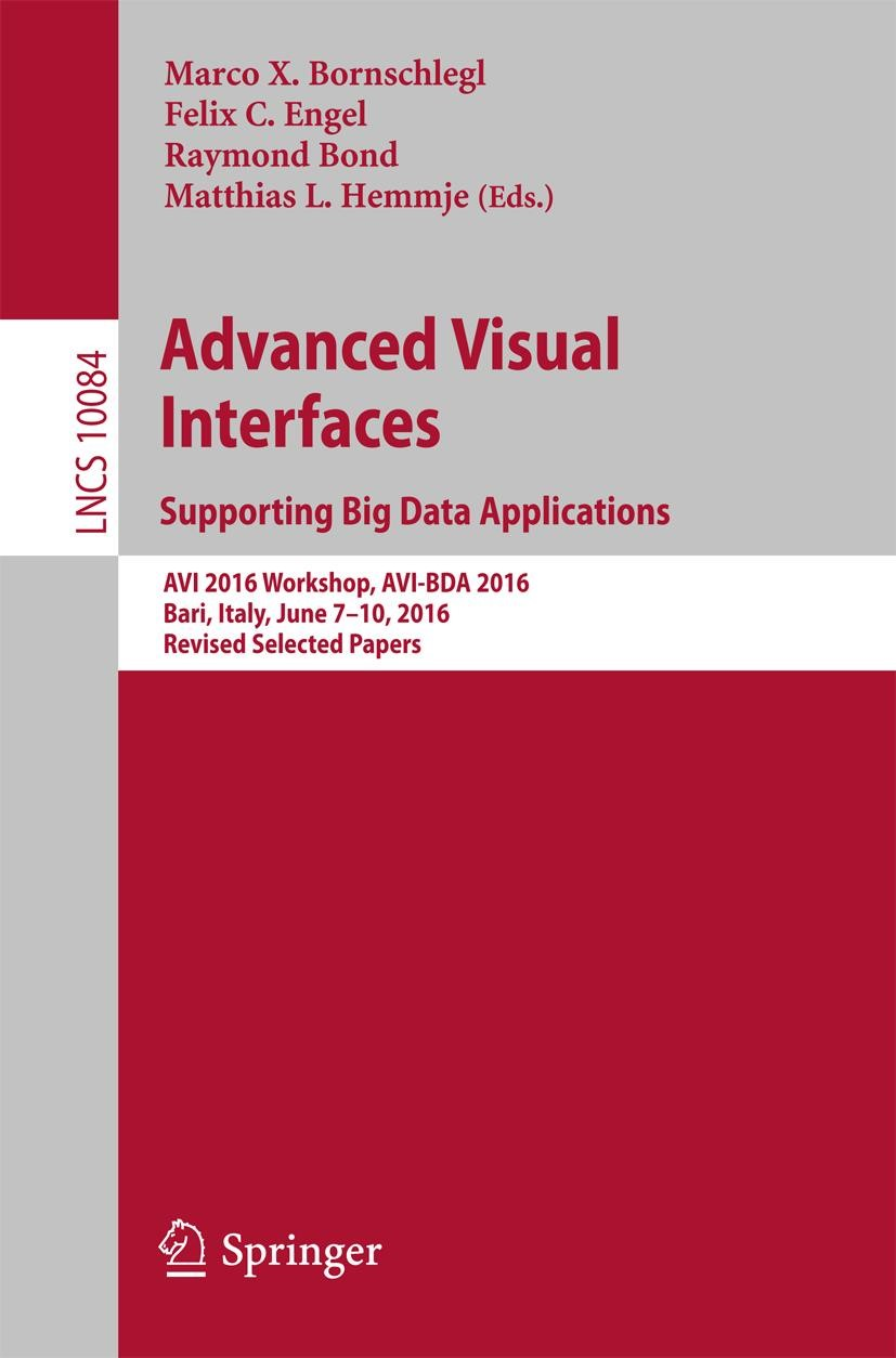 Advanced Visual Interfaces. Supporting Big Data Applications | Bornschlegl / Engel / Bond / Hemmje | 1st ed. 2016, 2016 | Buch (Cover)