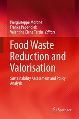 Abbildung von Morone / Papendiek / Tartiu | Food Waste Reduction and Valorisation | 1st ed. 2017 | 2017 | Sustainability Assessment and ...
