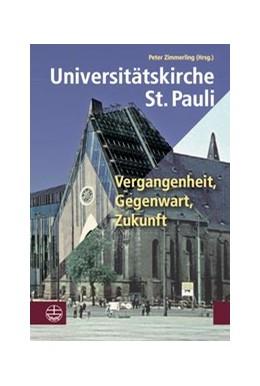 Abbildung von Zimmerling | Universitätskirche St. Pauli | 2017 | Vergangenheit, Gegenwart, Zuku...