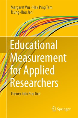 Abbildung von Wu / Tam / Jen | Educational Measurement for Applied Researchers | 1st ed. 2016 | 2017 | Theory into Practice