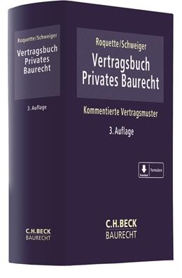 Abbildung von Roquette / Schweiger | Vertragsbuch Privates Baurecht | 3. Auflage | 2020 | beck-shop.de