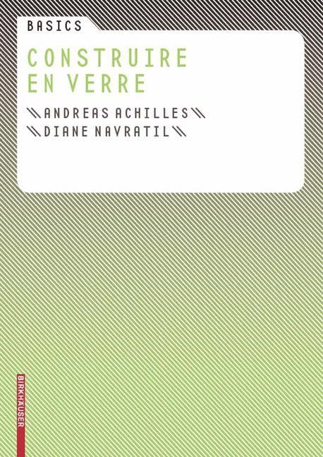 Abbildung von Achilles / Navratil | Basics Construire en verre | 2008