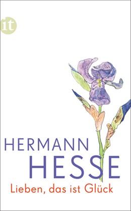 Abbildung von Hesse | Lieben, das ist Glück | 1. Auflage | 2017 | beck-shop.de