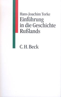 Abbildung von Torke, Hans-Joachim | Einführung in die Geschichte Rußlands | 1. Auflage | 1997 | beck-shop.de