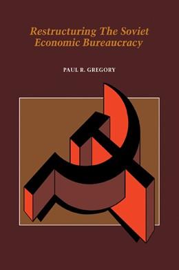 Abbildung von Gregory   Restructuring the Soviet Economic Bureaucracy   2006