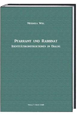 Abbildung von Will | Pfarramt und Rabbinat | 2016 | Identitätskonstruktionen im Di...