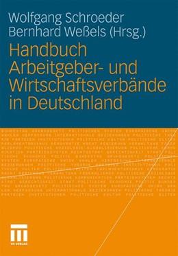 Abbildung von Schroeder / Weßels   Handbuch Arbeitgeber- und Wirtschaftsverbände in Deutschland   2010