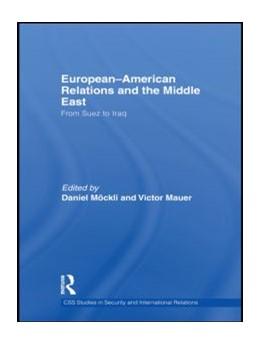 Abbildung von Mauer / Möckli | European-American Relations and the Middle East | 2010