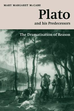 Abbildung von McCabe | Plato and his Predecessors | 2007 | The Dramatisation of Reason