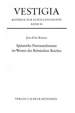 Abbildung von Krause, Jens-Uwe | Spätantike Patronatsformen im Westen des Römischen Reiches | 1. Auflage | 1988 | 38 | beck-shop.de