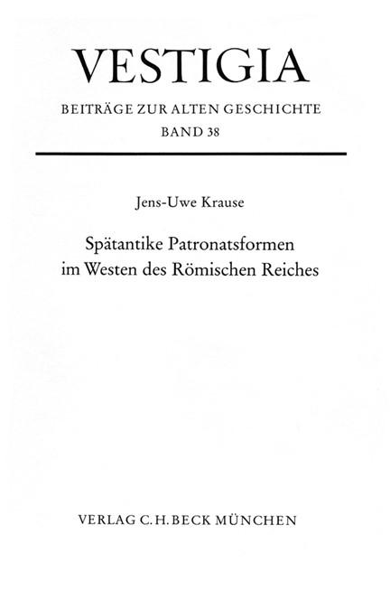 Cover: Jens-Uwe Krause, Spätantike Patronatsformen im Westen des Römischen Reiches